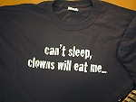 Can't Sleep, Clowns Will Eat Me  Black T-Shirt