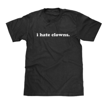 i hate clowns text t-shirt